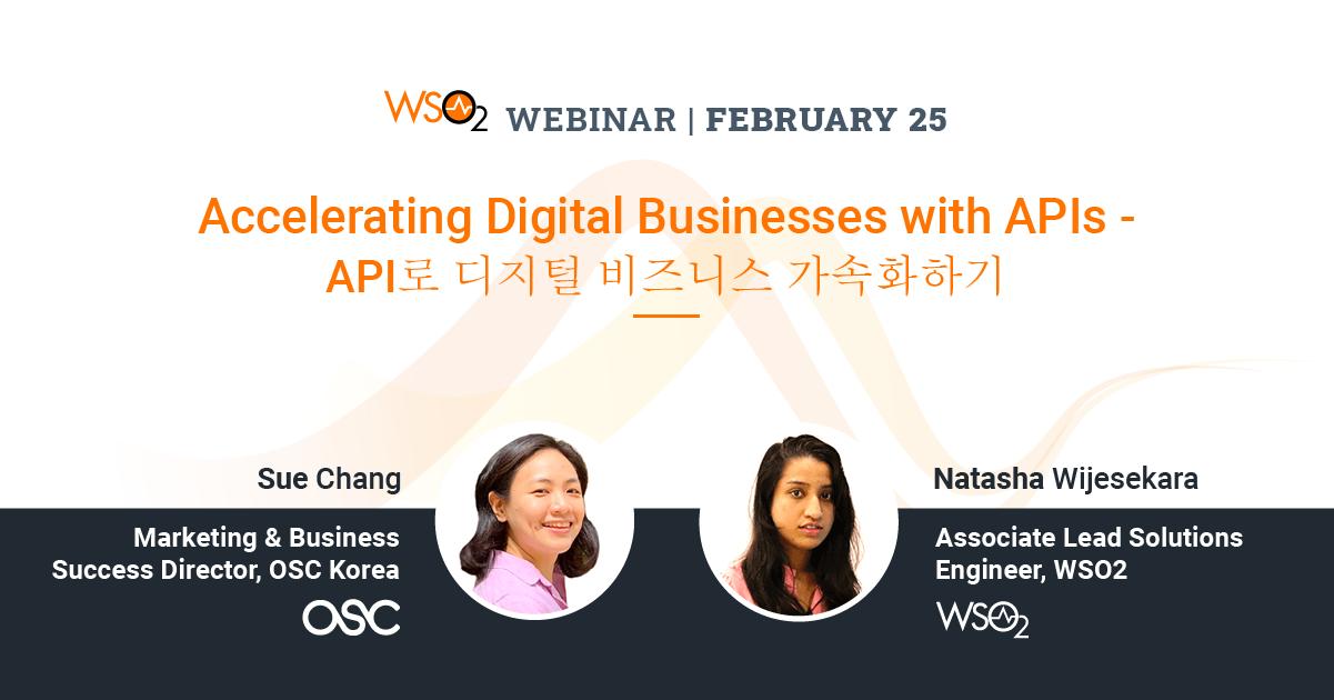 Accelerating Digital Businesses with APIs - API로 디지털 비즈니스 가속화하기