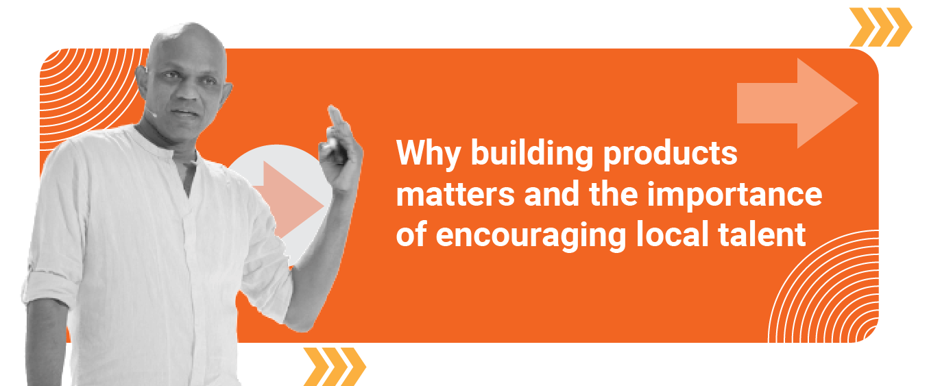 Our co-founder, Sanjiva Weerawarana, recently spoke to Echelon on why building products matters and the importance of encouraging local talent