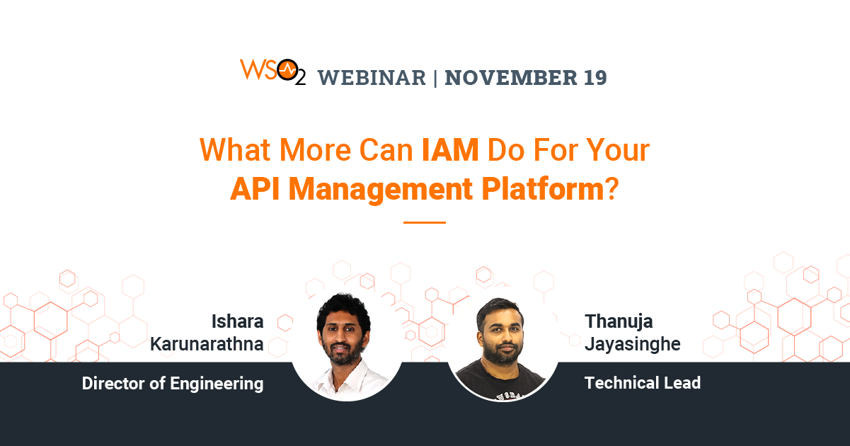 What More Can IAM Do For Your API Management Platform?