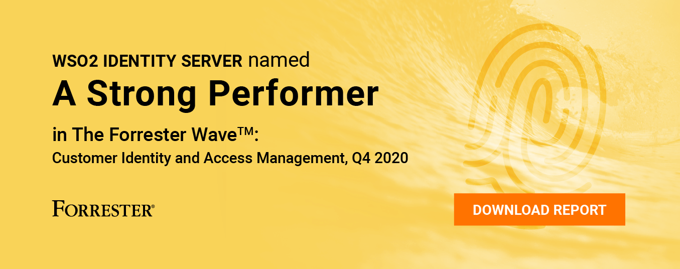 WSO2 Identity Server recognized as a strong performer in The Forrester Wave™: Customer Identity and Access Management, Q4 2020 report
