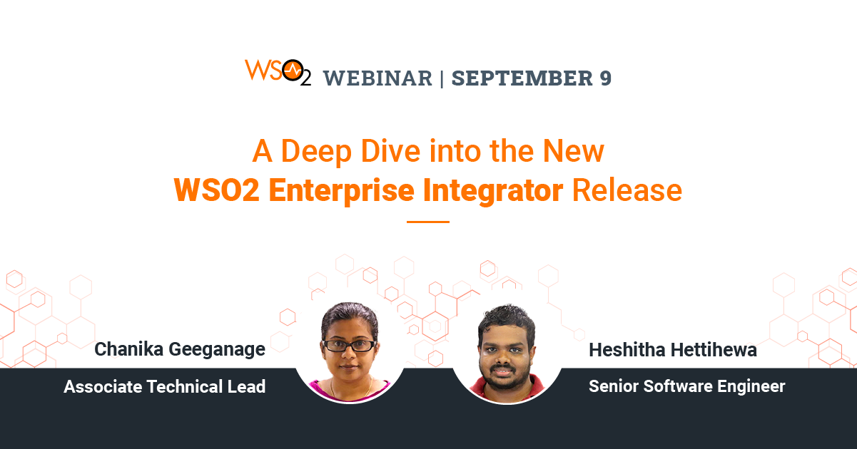 A Deep Dive into the New WSO2 Enterprise Integrator Release