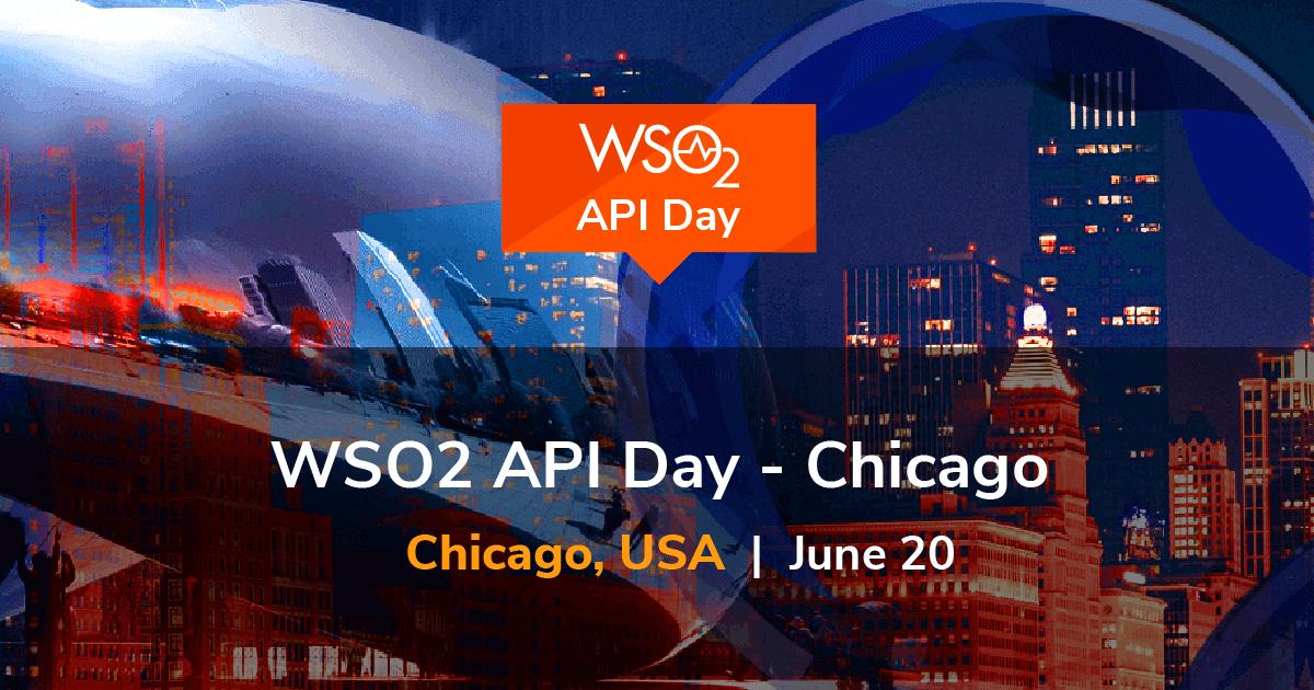 WSO2 API Day - Chicago 2019